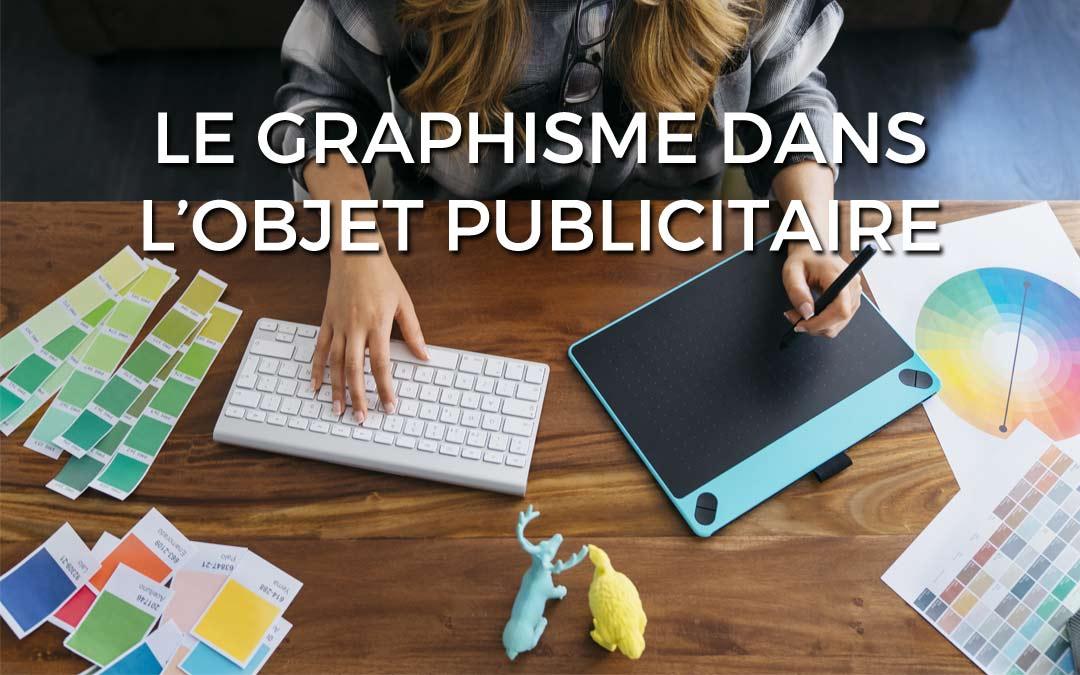 Le graphisme dans l'objet publicitaire, pourquoi c'est important ?