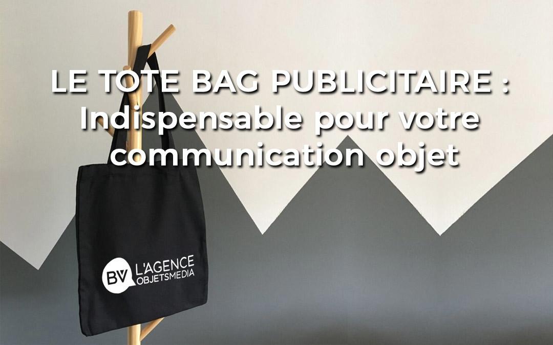 Le Tote Bag publicitaire : L'objet indispensable dans votre stratégie de communication objet
