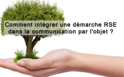 Comment intégrer une démarche RSE dans la communication par l'objet ?
