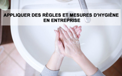 Appliquer des règles et mesures d'hygiène en entreprise