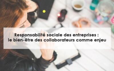 La Responsabilité Sociale des Entreprises passe par le bien-être des salariés