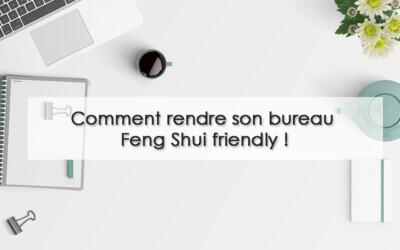 Comment rendre son bureau Feng Shui friendly ?