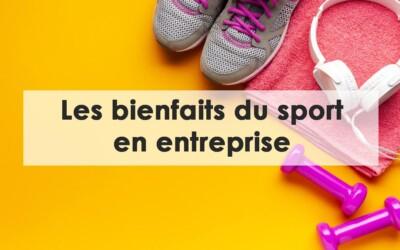 Les bienfaits du sport en entreprise