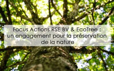 Focus Actions RSE BV & EcoTree : un engagement pour la préservation de la nature